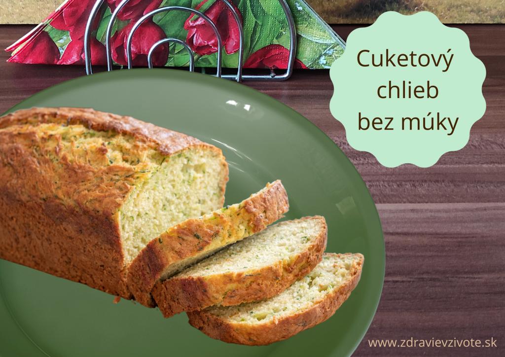 Cuketový chlebík bez múky, chlieb bez lepku, zdravý chlieb, nízkokalorický chlieb, recepty